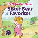 The Berenstain Bears Sister Bear Favorites