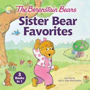 The Berenstain Bears Sister Bear Favorites book image