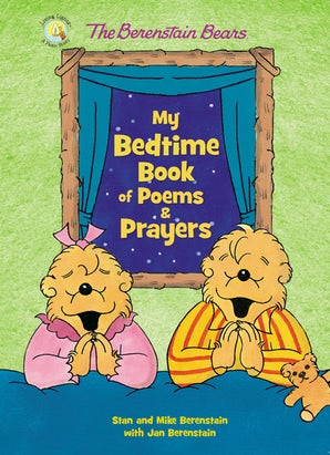 The Berenstain Bears My Bedtime Book of Poems and Prayers book image