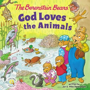 The Berenstain Bears God Loves the Animals book image