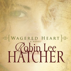 Wagered Heart Downloadable audio file UBR by Robin Lee Hatcher
