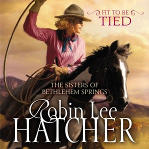 Fit to Be Tied Downloadable audio file UBR by Robin Lee Hatcher