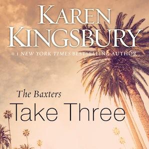 The Baxters Take Three Downloadable audio file UBR by Karen Kingsbury
