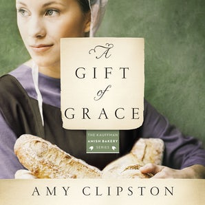A Gift of Grace Downloadable audio file UBR by Amy Clipston