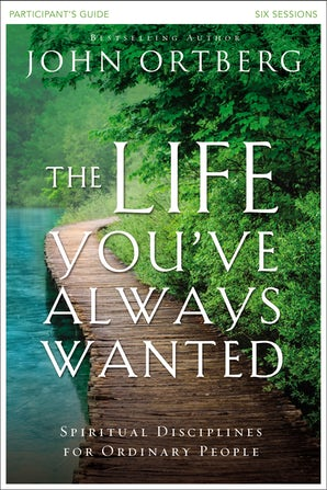 The Life You've Always Wanted Participant's Guide book image