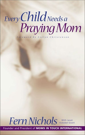 Every Child Needs a Praying Mom book image