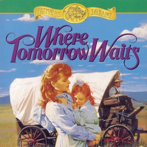 Where Tomorrow Waits Downloadable audio file UBR by Jane Peart