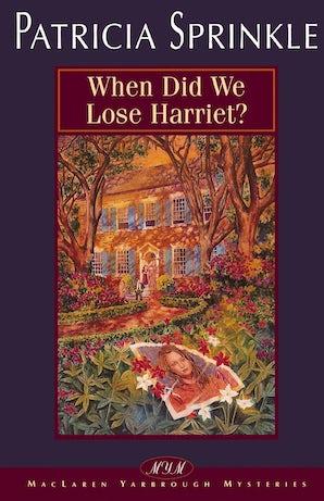When Did We Lose Harriet?