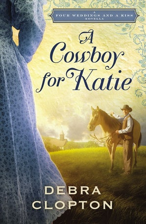 A Cowboy for Katie eBook DGO by Debra Clopton