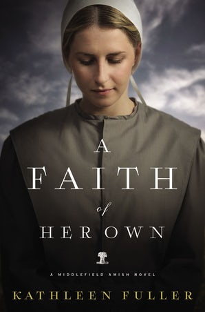 A Faith of Her Own Paperback  by Kathleen Fuller
