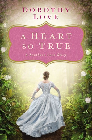 A Heart So True eBook DGO by Dorothy Love