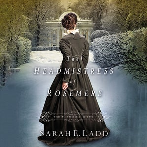 The Headmistress of Rosemere Downloadable audio file UBR by Sarah E. Ladd
