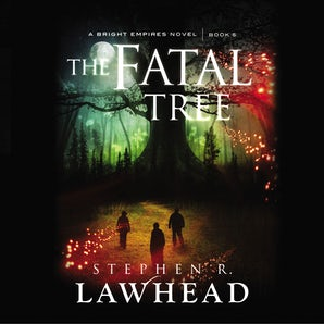 The Fatal Tree Downloadable audio file UBR by Stephen Lawhead