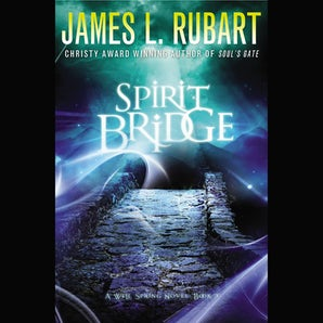 Spirit Bridge Downloadable audio file UBR by James L. Rubart