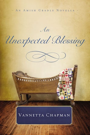 An Unexpected Blessing eBook DGO by Vannetta Chapman