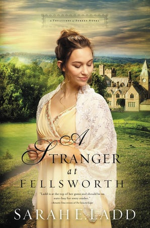A Stranger at Fellsworth Paperback  by Sarah E. Ladd