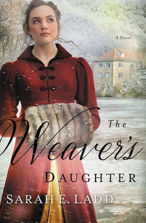 The Weaver's Daughter Paperback  by Sarah E. Ladd