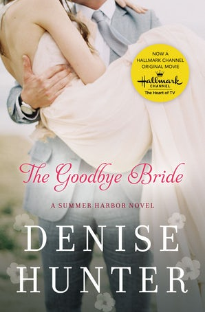 The Goodbye Bride Paperback  by Denise Hunter