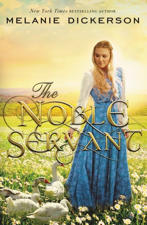 The Noble Servant Hardcover  by Melanie Dickerson
