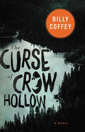 The Curse of Crow Hollow Paperback  by Billy Coffey
