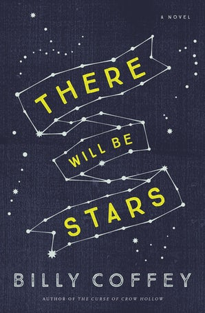 There Will Be Stars Paperback  by Billy Coffey