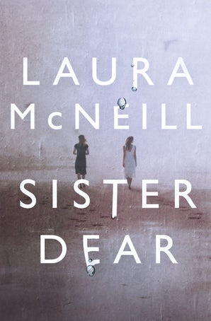 Sister Dear Paperback  by Laura McNeill