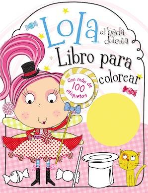 Lola el hada dulcita- Libro para colorear Paperback  by Lara Ede