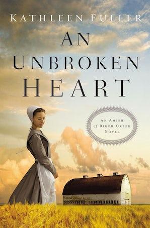 An Unbroken Heart Paperback  by Kathleen Fuller
