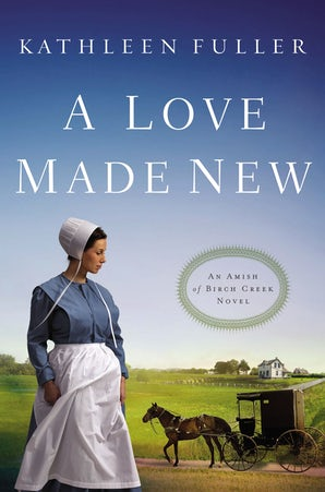 A Love Made New Paperback  by Kathleen Fuller