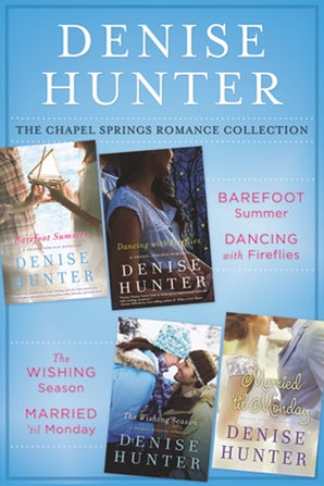 The Chapel Springs Romance Collection eBook DGO by Denise Hunter
