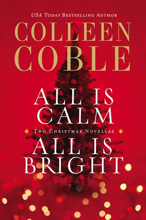 All Is Calm, All Is Bright Paperback  by Colleen Coble