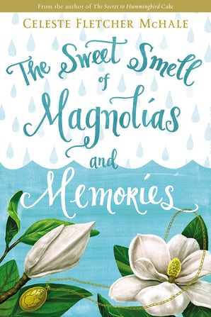 The Sweet Smell of Magnolias and Memories Paperback  by Celeste Fletcher McHale