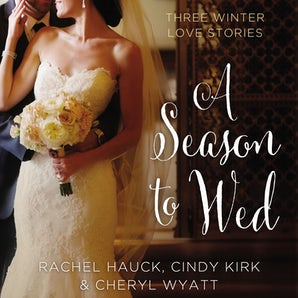 A Season to Wed Downloadable audio file UBR by Cindy Kirk