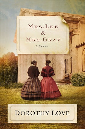 Mrs. Lee and Mrs. Gray Paperback  by Dorothy Love