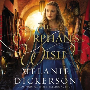 The Orphan's Wish Downloadable audio file UBR by Melanie Dickerson