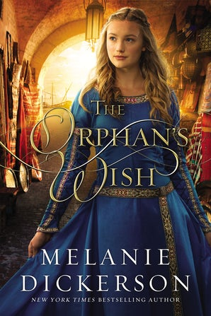 The Orphan's Wish Hardcover  by Melanie Dickerson