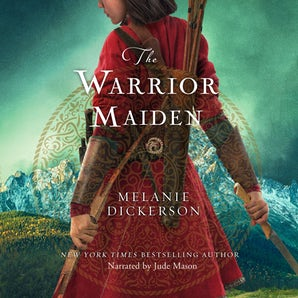 The Warrior Maiden Downloadable audio file UBR by Melanie Dickerson