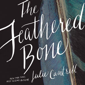 The Feathered Bone Downloadable audio file UBR by Julie Cantrell