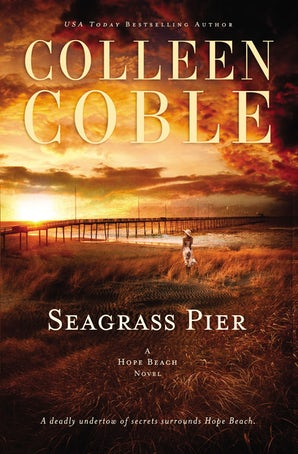 Seagrass Pier Paperback  by Colleen Coble