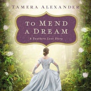 To Mend a Dream Downloadable audio file UBR by Tamera Alexander
