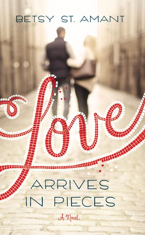 Love Arrives in Pieces book image