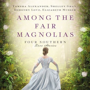 Among the Fair Magnolias Downloadable audio file UBR by Tamera Alexander