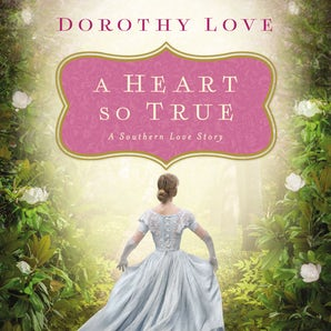 A Heart So True Downloadable audio file UBR by Dorothy Love