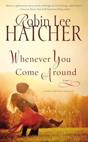 Whenever You Come Around Paperback  by Robin Lee Hatcher