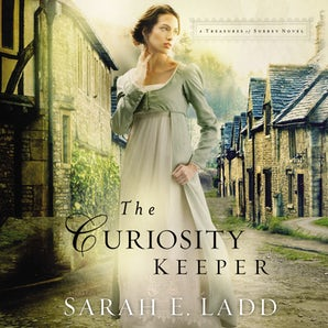 The Curiosity Keeper Downloadable audio file UBR by Sarah E. Ladd