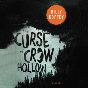 The Curse of Crow Hollow Downloadable audio file UBR by Billy Coffey