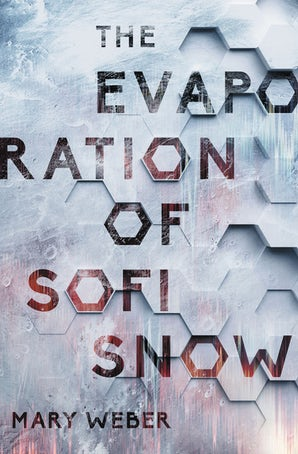 The Evaporation of Sofi Snow Hardcover  by Mary Weber