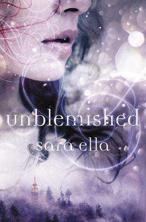Unblemished Hardcover  by Sara Ella