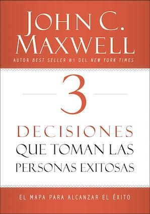 3 Decisiones que toman las personas exitosas Paperback  by John C. Maxwell