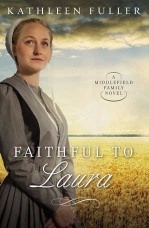 Faithful to Laura Paperback  by Kathleen Fuller